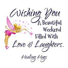 Wishing You a Beautiful Weekend Tinkerbell Quotes, Tinkerbell Pictures, Tinkerbell And Friends, Tinkerbell Disney, Fairy Pictures, Tinkerbell Fairies, Tinkerbell Drawing, Tinkerbell Wallpaper, Disney Wallpaper