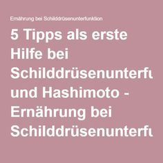 5 Tipps als erste Hilfe bei Schilddrüsenunterfunktion und Hashimoto – Ernährun… 5 tips as first aid for hypothyroidism and Hashimoto – diet for thyroid hypofunctionNutrition in hypothyroidism Healthy Tips, How To Stay Healthy, Medical Help, Hypothyroidism, Autoimmune Disease, Low Carb Diet, Pain Relief, Good To Know, Natural Health