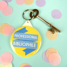 A keychain emblazoned with your occupation. | 27 Products For People Who Are Completely Obsessed With Books