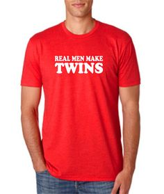 Real men Make Twins t shirt Fitted MENS shirt by createmeatshirt, $12.65