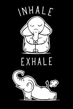 'Funny Elephant Inhale Exhale Yoga' T-Shirt by ONCE ADAM - - Millions of unique designs by independent artists. Find your thing. Elephant Quotes, Funny Elephant, Elephant Love, Elephant Art, Elephant Stuff, Elephant Gifts, Image Elephant, Poster Print, Inhale Exhale