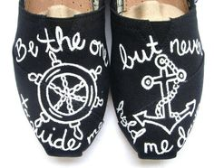 The right shoe says be the one to guide me and the left one says but never hold me down