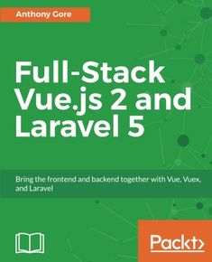 Angularjs javascript and jquery all in one sams teach yourself download full stack vuejs 2 and laravel 5 pdf e book fandeluxe Gallery