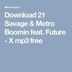 Download 21 Savage & Metro Boomin feat. Future - X mp3 free