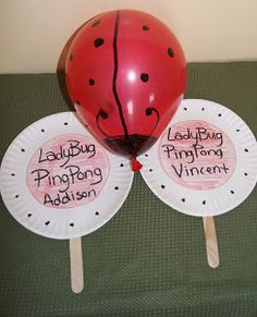 Lady Bug Ping Pong- It is really simple to make get two paper plates, craft/ popsicle sticks, packing tape, a permanent marker, and a red balloon. Instant rainy, snowy, or cold winter day fun!!!