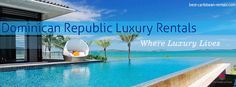 Why Opt for Vacation Rentals in Best Caribbean Rentals Team    Dominican Republic is a place known for its excellence in providing a best tourist destination for their guests and visitors.  http://www.best-caribbean-rentals.com/