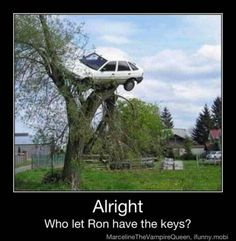 Who let Ron have the keys