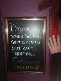 is when you feel sophisticated but can't pronoun it. I can't even think it when I've had too many.and I sure don't feel it.I feel drunk. I can't even think it when I've had too many.and I sure don't feel it.I feel drunk. Funny Bar Signs, Pub Signs, Haha Funny, Funny Stuff, Funny Shit, Funny Humor, Farts Funny, Funny Cats, Funny Drunk
