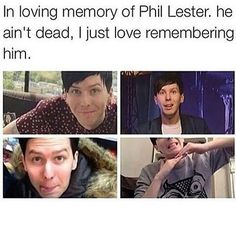 In loving memory of Phil Lester he is not dead,I just love remembering him. Phil Lester, Dan Howell, A Thousand Years, Phan Is Real, I Love Him, My Love, Dan And Phill, Phil 3, Danisnotonfire And Amazingphil