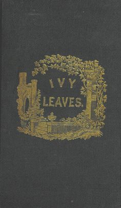 """Ivy Leaves; a collection of poems"" https://www.flickr.com/photos/britishlibrary/11022586525/sizes/h/"
