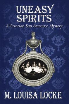Uneasy Spirits: A Victorian San Francisco Mystery by M. Louisa Locke, http://www.amazon.com/gp/product/B005U570I0/ref=cm_sw_r_pi_alp_HhaWpb04PVA46