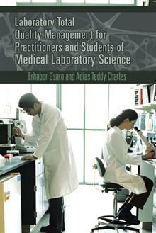 Free eBook Laboratory Total Quality Management for Practitioners and Students of Medical Laboratory Science Author Erhabor Osaro and Adias Teddy Charles Got Books, Books To Read, Medical Laboratory Science, What To Read, Social Science, Book Photography, Free Reading, Medical Care, Reading Online
