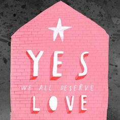 Oliver Jeffers, we all deserve love, type, design, typography, pink, cute, quote, shadow, bold, poster, lettering