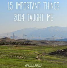 15 IMPORTANT THINGS ABOUT PERSONAL DEVELOPMENT, RELATIONSHIPS, ACTIVISM, AND CAREERS I LEARNED IN 2014  (Photo taken on my last trip to Iran)