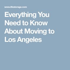 Everything You Need to Know About Moving to Los Angeles