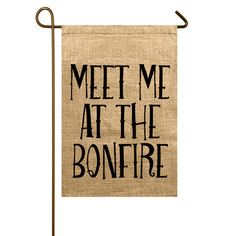 Meet Me at the Bonfire Garden Flag