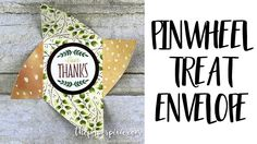 Pinwheel Treat Envelope - YouTube