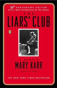 "The Liar's Club by Mary Karr: This memoir touched me profoundly when I read it, some years back. Story of growing up in an alcoholic home, and ""parenting the parents"". I had an entirely different kind of childhood, but related well to the author because we are close in age and grew up within the same era, etc.She writes beautifully, and I highly recommend the book."