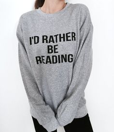 I'd rather be reading sweatshirt gray crewneck for womens girls jumper funny saying fashion geek