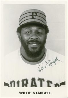 """Wilver Dornell """"Willie"""" Stargell, played his 21-year MLB career as the left fielder and first baseman for the Pittsburgh Pirates ('62-'82). His 21-year career with the Pirates, he batted .282, with 2,232 hits, 423 doubles, 475 HR & 1540 RBIs, helping his team to 6 NL East division titles, 2 National League pennants & 2 World Series ('71, '79). He was inducted into the Hall of Fame in '88."""