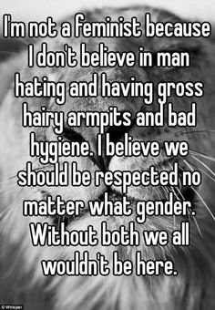 I don't think anti-feminists know what feminism is>>> to be a feminst, you need hairy armpits. <-- it's funny because this person, who identifies as an anti-feminist, is actually showing feminist values Bad Quotes, Smile Quotes, Funny Quotes, It's Funny, Best Inspirational Quotes, Amazing Quotes, Dont Need A Man Quotes, Women Against Feminism, Modern Feminism