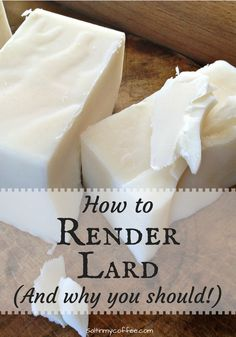 How to render lard the easy way! And plenty of health-conscious reasons why you should!