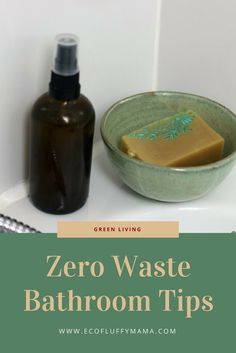 Switching To Zero Waste Bathroom Products Can Help Save Waste