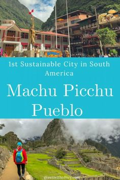 Sustainable | Machu Picchu Pueblo | South America| Peru | Sustainable City #responsibletravel