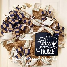 Check out this item in my Etsy shop https://www.etsy.com/listing/592200347/welcome-to-our-home-wreath-welcome