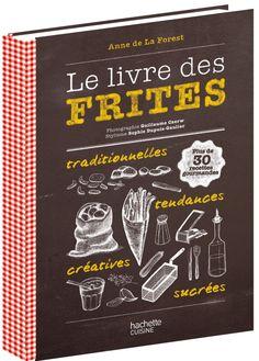 Le livre des frites - hachette Cuisine
