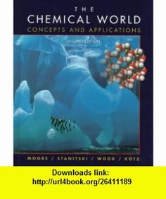The Chemical World Concepts and Applications (9780030190940) David S. Moore , ISBN-10: 0030190940  , ISBN-13: 978-0030190940 ,  , tutorials , pdf , ebook , torrent , downloads , rapidshare , filesonic , hotfile , megaupload , fileserve