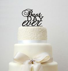 Best Day Ever Weeding Cake Topper  Wedding by CorkCountryCottage, $16.00