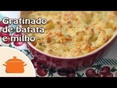 Gratinado de Batata e Milho! Receita fácil e deliciosa que combina com carnes, frangos, peixes! Experimente essa delícia de gratinado!