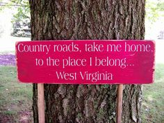 Wood Sign Distressed Country Roads Take Me Home West Virginia