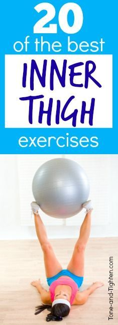 20 of the best inner thigh exercises. Awesome leg workout for better thighs from Tone-and-Tighten.com