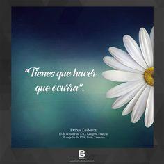 """""""Tienes que hacer que ocurra"""". —Denis Diderot— #felizlunes  Visítanos: http://www.elsalvadorebooks.com"""