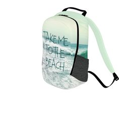 TAKE ME TO THE BEACH  #quote #pastel #backpack #beachbag #schoolbag #sportsbag #mint #backpack #chevron #red #summer #cute #college #schoolbag #school #sport #sportsbag #strigel #skyou #indivdual#artsy