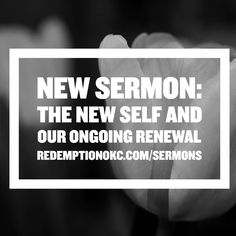 """New sermon! """"The New Self and Our Ongoing Renewal""""  http://ift.tt/1FC0oWB  #Ephesians #SpiritualGrowth #themysteryofus #edmond #okc"""
