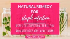Natural Remedy for Staph Infection   via FilteredFamily.com