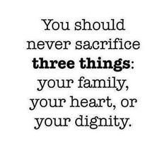 3 things in life you should never sacrifice