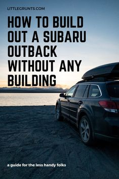 Got a Subaru Outback? Ready to hit the road? Here's a Subaru Outback build out, without building anything out, a guide for those of us who aren't handy. Outback Campers, Subaru Outback Offroad, Yakima Skybox, Road Trip Hacks, Road Trips, Pump It Up, New Job, Van Life, Travel Photography