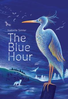 The blue hour by Isabelle Simler. Animals, birds, and even flowers of blue hues color their landscapes, from the Arctic to the jungle, as they enjoy a moment of peace in the hour between day and night. Love Book, This Book, Good Books, My Books, Beauty Is Fleeting, Album Jeunesse, Blue Hour, Isabelle, Children's Picture Books