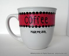 Coffee...made me do it. ;)