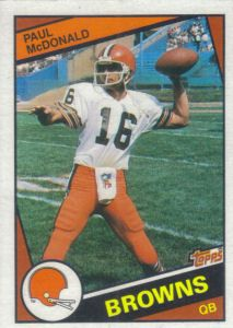 Paul McDonald 1984 Topps #57 football card Football Cards, Nfl Football, American Football, Baseball Cards, Cleveland Browns History, Cleveland Browns Football, Paul Mcdonald, Football Conference, National Football League