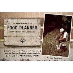 The Appalachian Trail Food Planner: Recipes and Menus for a 2,000-Mile Hike