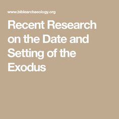 Recent Research on the Date and Setting of the Exodus