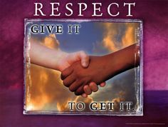 Rule #2: In lak ech...Treat others the way you want to be treated