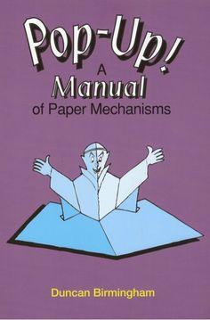 Pop up! a manual of paper mechanisms - duncan birmingham (tarquin b...