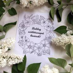 Boldog szülinapot/névnapot virágkoszorú színező – Re:Kreatív Name Day, Presents, Birthday, Happy, Gifts, Birthdays, Saint Name Day, Ser Feliz, Favors