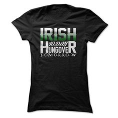 St. Patricks Day T Shirt,birthday Gift, Luck Of The Irish T Shirt,Irish Today, Hungover Tomorrow T Shirt. Check this shirt now: http://www.sunfrogshirts.com/St-Patricks-Day-T-Shirtbirthday-Gift-Luck-Of-The-Irish-T-ShirtIrish-Today-Hungover-Tomorrow-T-Shirt--Ladies.html?53507